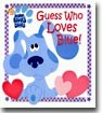 (Blue's Clues) Guess Who Loves Blue!