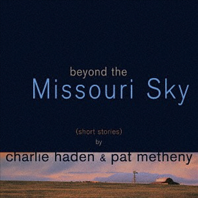 Charlie Haden / Pat Metheny - Beyond The Missouri Sky (SHM-CD)(일본반)