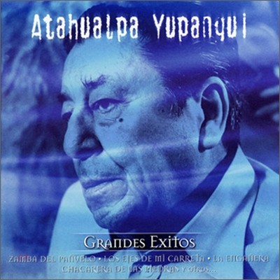 Atahualpa Yupanqui - Grandes Exitos: Serie De Oro