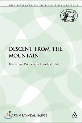 The Descent from the Mountain: Narrative Patterns in Exodus 19-40