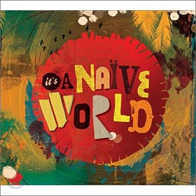 It's A Naive World