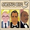 Swing Big 3 - The Best of Benny Goodman, Duke Ellington & Count Basie