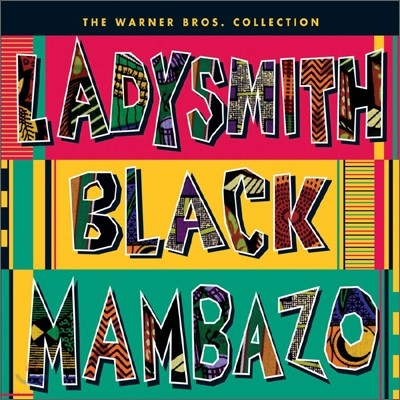 Ladysmith Black Mambazo - Best Album: The Warner Brothers Collection