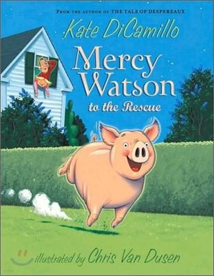 Mercy Watson : Mercy Watson to the Rescue