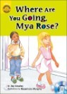 Sunshine Readers Level 2 : Where Are You Going, Mya Rose? (Book & CD)