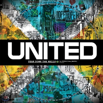 Hillsong : United - A Cross the earth : Tear Down the Walls