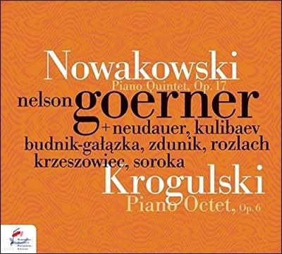 Nelson Goerner 요제프 크로굴스키: 피아노 팔중주, 오중주 (Jozef Krogulski: Piano Octet Op.6, Quintet Op.17) 넬슨 괴르너