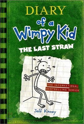 Diary of a Wimpy Kid #3 : The Last Straw