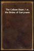 The Colleen Bawn / or, the Brides of Garryowen