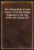 The Oxford Book of Latin Verse / From the earliest fragments to the end of the Vth Century A.D.