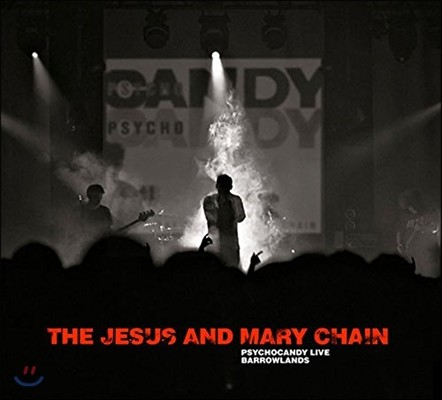 Jesus And Mary Chain (지저스 앤 메리 체인) - Psychocandy Live : Barrowlands