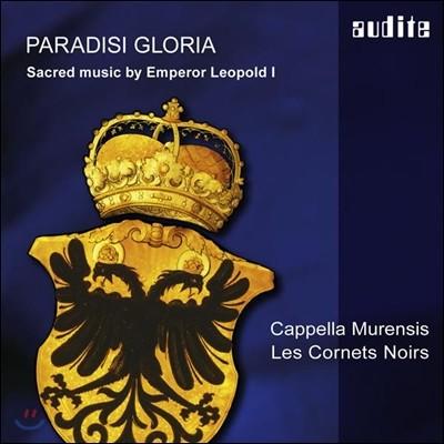 Cappella Murensis 레오폴드 1세 황제의 교회음악 - 파라디시 글로리아 (Paradisi Gloria - Sacred Music by Emperor Leopold I) 카펠라 무렌시스, 레 코르네 누아르