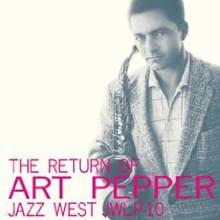 Art Pepper - The Return Of Art Pepper