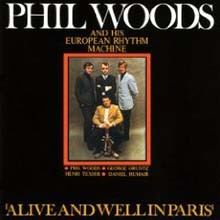 Phil Woods - Alive And Well In Paris