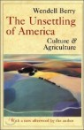 The Unsettling of America : Culture and Agriculture