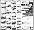 에릭 몽탈베티: 독주 작품집 (Eric Montalbetti: Solos - A Personal Diary in Music)