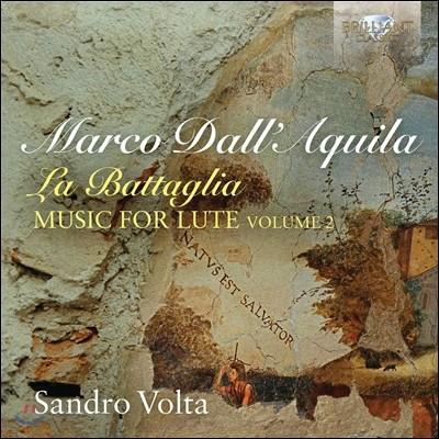 Sandro Volta 마르코 달라퀼라: 라 바탈리아 - 류트 작품 2집 (Marco dall'Aquila: La Battaglia - Music for Lute Vol.2) 산드로 볼타