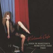John Di Martino's Romantic Jazz Trio - Moliendo Cafe