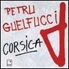 Petru Guelfucci (페트루 구엘푸치) - Corsica 코르시카 음악