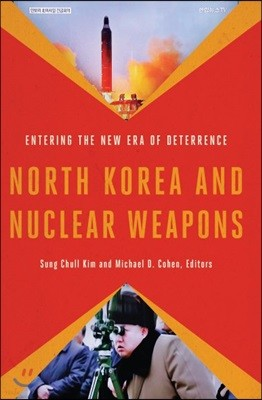 North Korea and Nuclear Weapons: Entering the New Era of Deterrence