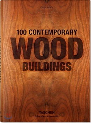 100 Contemporary Wood Buildings / 100 zeitgenossische holzbauten l 100 batiments comtemporains en bois