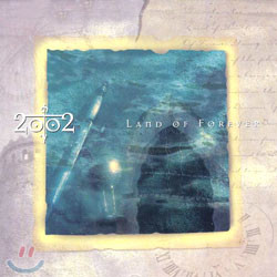 2002 - Land Of Forever