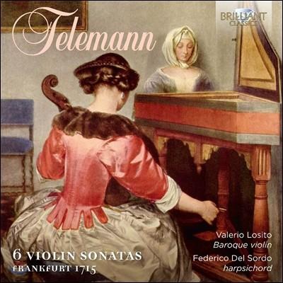 Valerio Losito 텔레만: 6개의 바이올린 소나타 (Telemann: 6 Violin Sonatas, Frankfurt 1715) 발레리오 로시토, 페데리코 델 소르도
