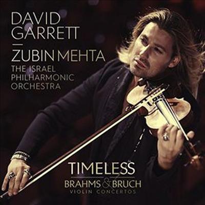 다비드 가렛 - 브람스, 브루흐: 바이올린 협주곡 (David Garrett - Timeless: Brahms, Bruch Violin Concertos)(CD) - David Garrett