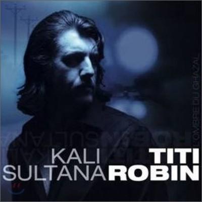 Titi Robin - Kali Sultana