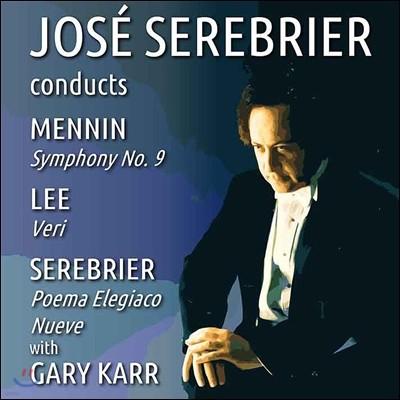 Jose Serebrier / Gary Karr 호세 세레브리에르가 지휘하는 메닌 / 윌리엄 리: 베리 / 세레브리에르 (Conducts Mennin: Symphony No.9 / William Lee: Veri / Serebrier: Nueve, Poema Elegiaco)