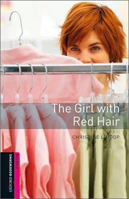 Oxford Bookworms Library Starter : The Girl with Red Hair