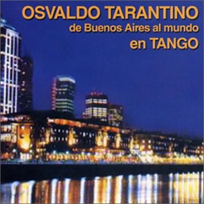Osvaldo Tarantino - De Buenos Aires Al Mundo En Tango