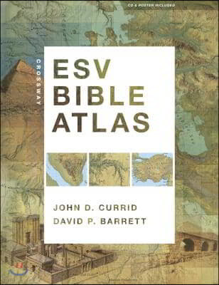Crossway ESV Bible Atlas [With CDROM and Poster]