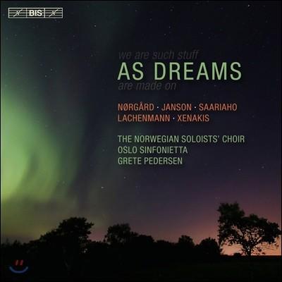 Norwegian Soloists' Choir 꿈과 같이 - 뇌르고르 / 얀손 / 사리아호 / 라헨만 / 크세나키스 (As Dreams - Norgard / Janson / Saariaho / Lachenmann / Xenakis) 노르웨이 솔리스트 합창단