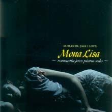 Romantic Jazz I Love: Mona Lisa