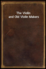 The Violin and Old Violin Makers