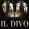 Il Divo 일 디보와 함께하는 저녁 : 바르셀로나 라이브 (An Evening With Il Divo: Live In Barcelona) [CD+DVD]