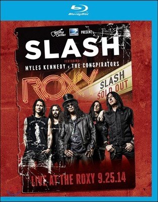 Slash (슬래쉬) - Live At The Roxy 9.25.14 (2014년 9월 25일 헐리우드 록시 극장 라이브)