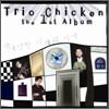 Trio Chicken - 이상한 나라의 시계