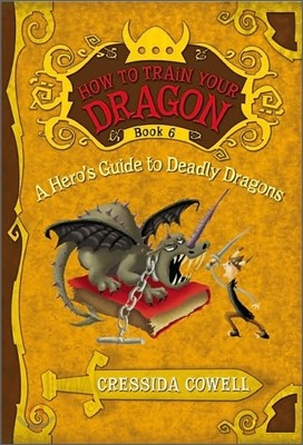 How to Train Your Dragon 6 : A Hero's Guide to Deadly Dragons