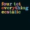 Four Tet - Everything Ecstatic (Deluxe Edition)