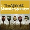 Almost - Monster Monster