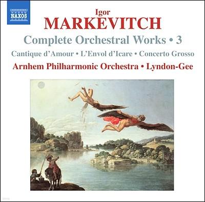 이고르 마르케비치 관현악 3집 - 사랑의 찬가, 이카루스의 비행, 콘체르토 그로소 (Igor Markevitch: Complete Orchestral Works Volume 3)