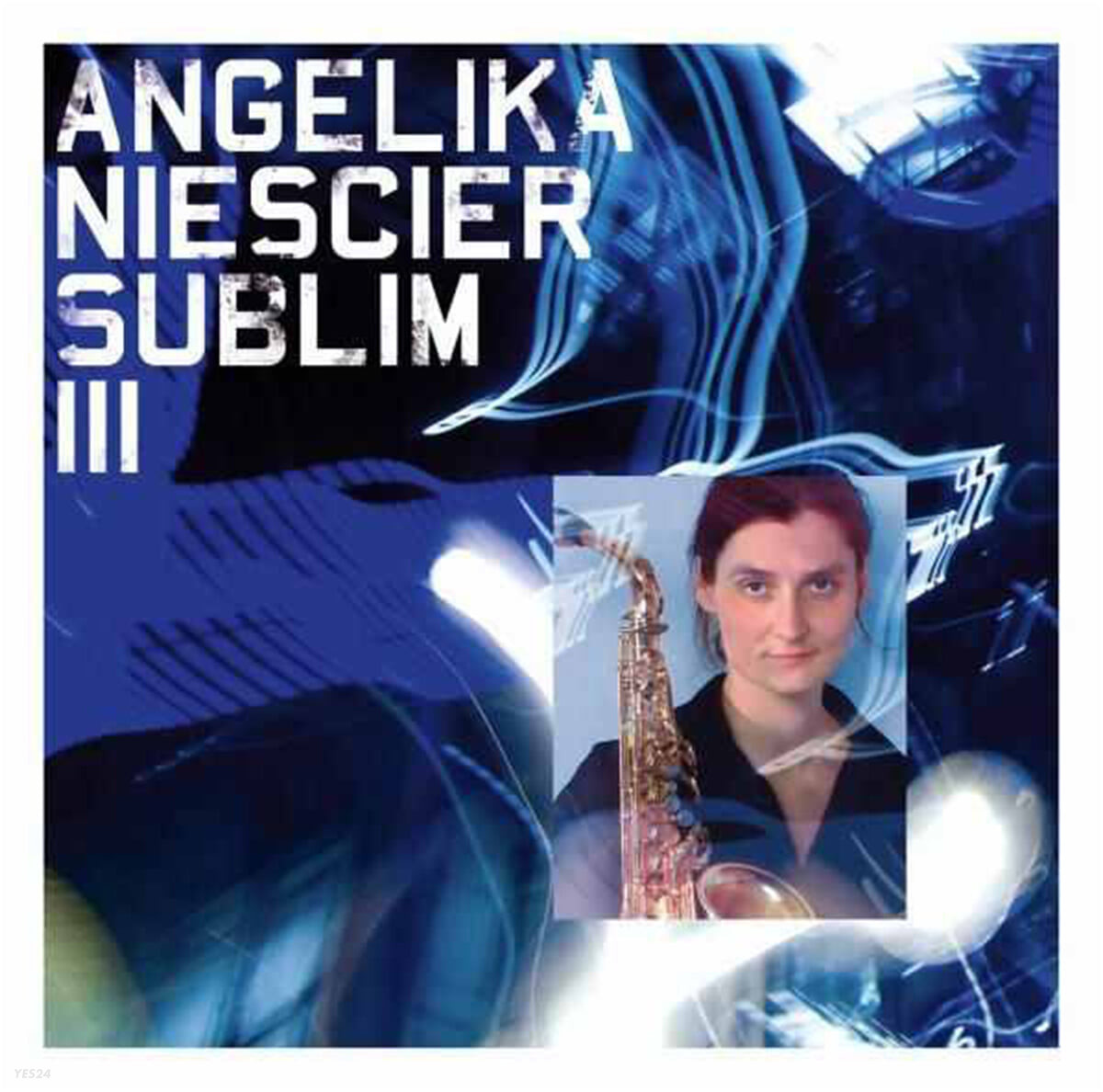 Angelika Niescier (앙겔리카 니에샤이어) - Sublim III