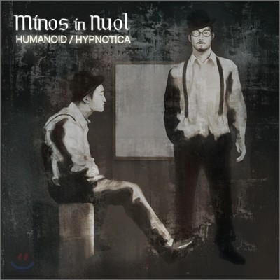 마이노스 인 뉴올 (Minos in Nuol) 1집 - Humanoid/Hypnotica (휴머노이드/힙노티카)