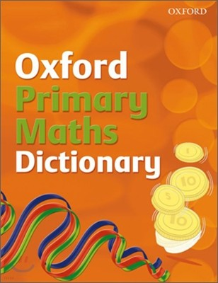 Oxford Primary Maths Dictionary, 2008 Edition