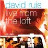 David Ruis - Live From the Loft (CD+DVD)