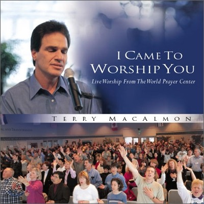 Terry MacAlmon - I Came To Worship You (Live Worship from The World Prayer Center)