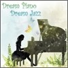 Dream Piano Dream Jazz