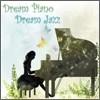 Dream Piano Dream Jazz